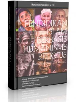 Pendidikan Islam Berbasis Humanisme Religius
